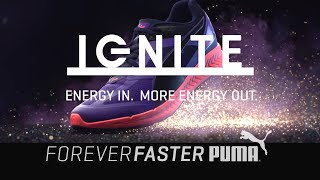 THE ALL NEW PUMA IGNITE | ENERGY IN | MORE ENERGY OUT