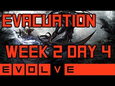 Evolve - Evacuation Week 2 Day 4