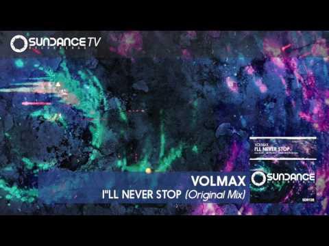 Volmax - I'll Never Stop (Original Mix)