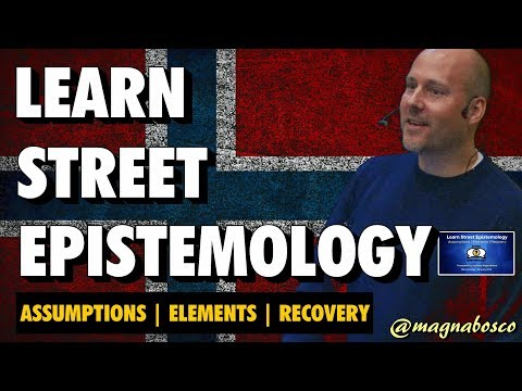 Learn Street Epistemology: Assumptions | Elements | Recovery (Oslo 2018) (blue slides)
