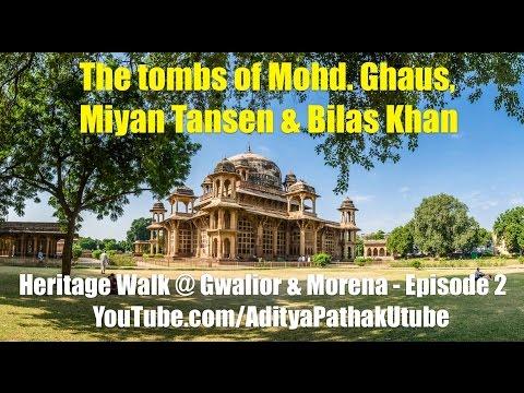 Tombs of Mohd. Ghaus, Miyan Tansen and Bilas Khan - Heritage Walk at Gwalior : Episode 2