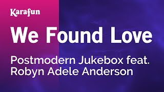 Karaoke We Found Love - Postmodern Jukebox *