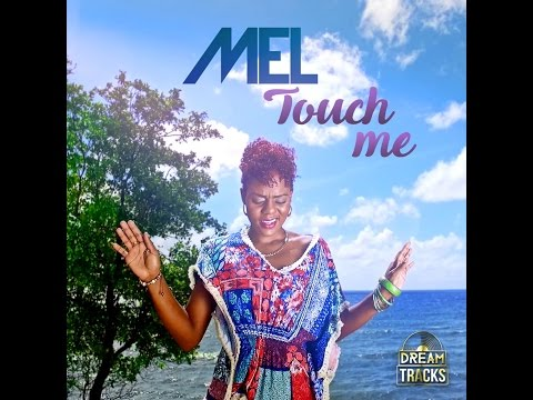 Mel - Touch Me