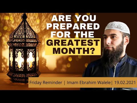 Are You Prepared for the Greatest Month? | Imam Ebrahim Walele | 19.02.2021
