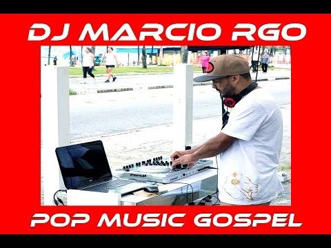 O Melhor do Pop Music Gospel Nacional e Internacional 2016 Dj Marcio RGO
