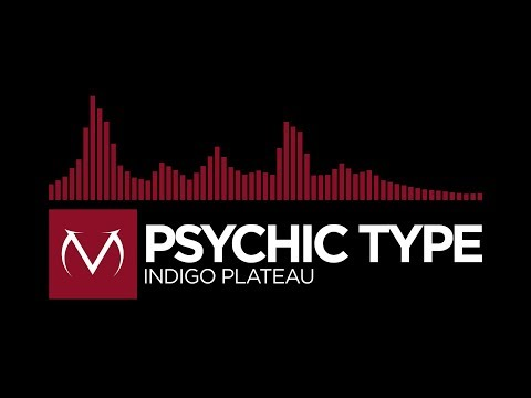 [Trap] - Psychic Type - Indigo Plateau [Free Download]