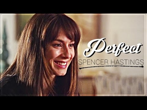 Spencer Hastings | Perfect