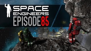 Space Engineers | Episode 85