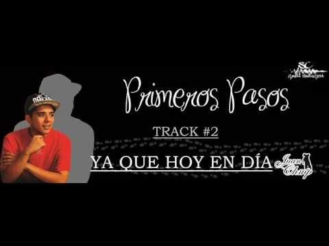 02 - Juan Chmp - Ya Que Hoy En Día   ( Primeros Pasos )
