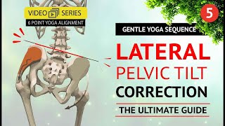 Yoga Hip Alignment | Part 5 | Fix you Lateral Pelvic Tilt