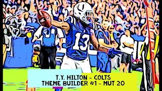THEME BUILDERS #1 - MUT 20 - INDIANAPOLIS COLTS - T.Y. HILTON
