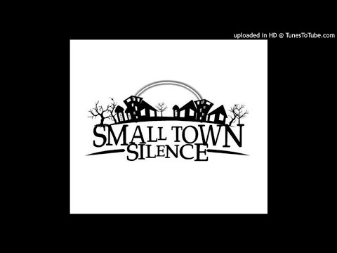 Small Town Silence- 'Act  A Fool'