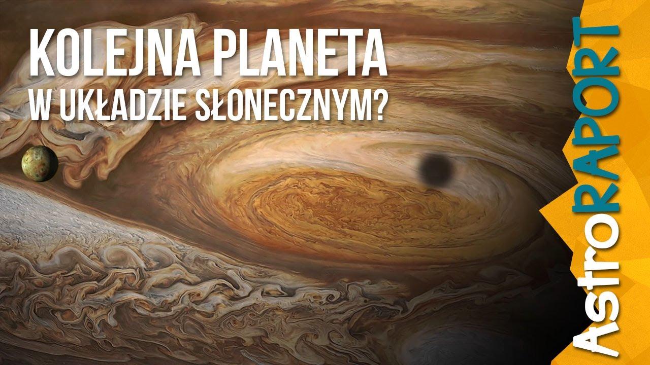 Kolejna planeta w układzie słonecznym? – AstroRaport