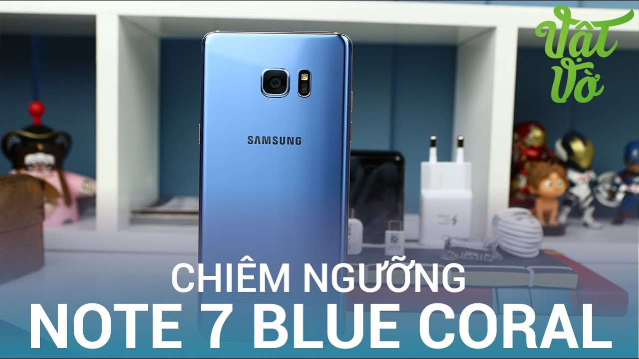Vật Vờ| Chiêm ngưỡng Galaxy Note 7 Blue Coral: đẹp, độc và đắt