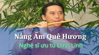 Nsut Đinh Linh - NẮNG ẤM QUÊ HƯƠNG - Sáo trúc