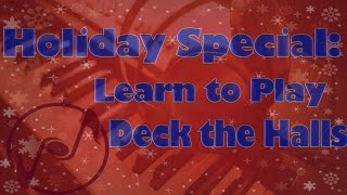 Learn How to Play Deck the Halls on the Piano - Christmas and Holiday Carol Lesson Tutorials