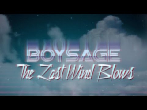 Boys Age - When The Last Wind Blows