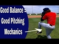 Good Pitching Mechanics Require Good Balance