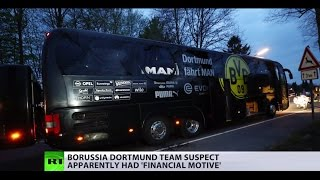 Financial motive? Dortmund bus bomb suspect arrested, planned share price scam