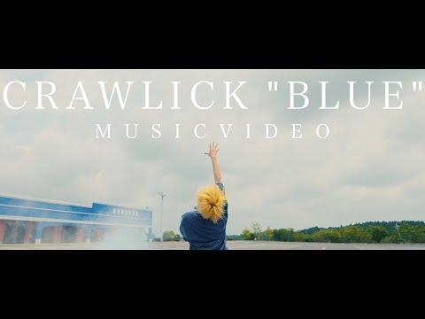 CRAWLICK  「BLUE」  MUSIC VIDEO