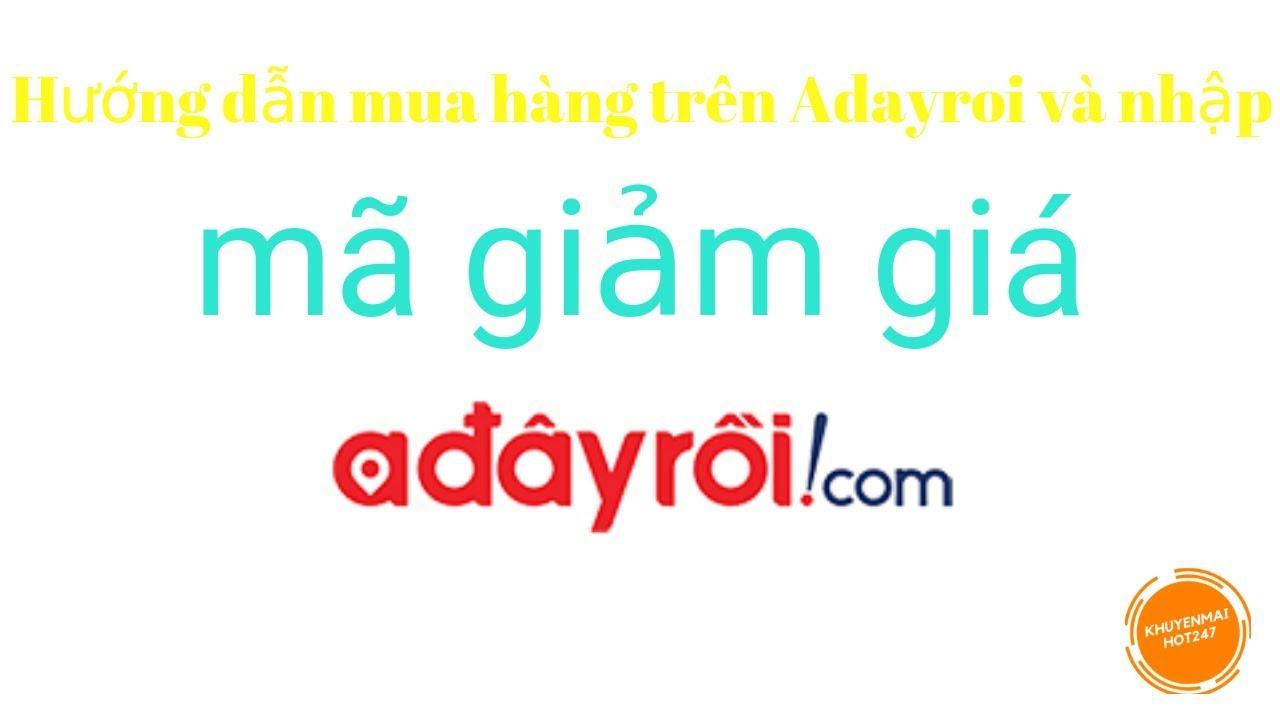 Hướng dẫn mua hàng trên Adayroi và nhập mã giảm giá Adayroi