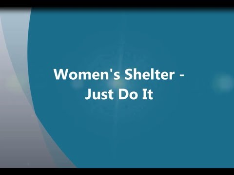 Just Do It - The Women's Shelter  - recorded January 28, 2018