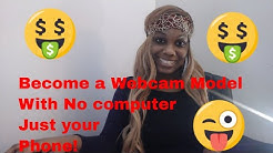 Become a webcam model with just your phone ( cam girl on the go)