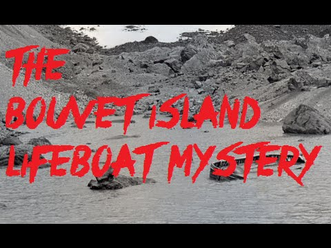 The Strange Mystery of the Bouvet Island Lifeboat | Real Mysteries #7
