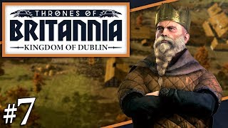 Thrones of Britannia: A Total War Saga | WAR WITH AIRGIALLA | Dyflin Campaign (#7)