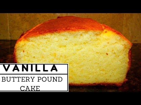 VANILLA POUND CAKE RECIPE/MOIST AND BUTTERY
