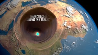 What's Hidden Under the Sand of Sahara?
