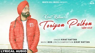 Teriyan Palkan (Lyrical Audio) Kirat Rattan | New Punjabi Song 2019 | White Hill Music