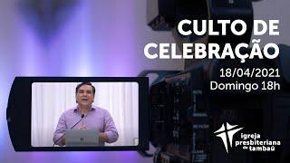 IPTambaú | Culto de Celebração Ao Vivo | 18/04/2021
