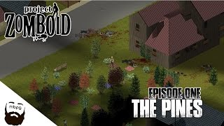PROJECT ZOMBOID - Ep.1 - The Pines