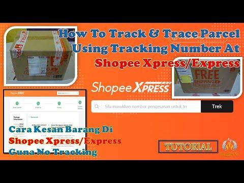 Cara Cek No Tracking/Kesan Barang Shopee Xpress/Express - How To Track \u0026 Trace Using Tracking Number