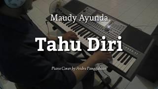 Tahu Diri Maudy Ayunda Piano Cover by Andre Panggabean