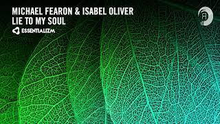 VOCAL TRANCE: Michael Fearon & Isabel Oliver - Lie To My Soul (ESS) + LYRICS