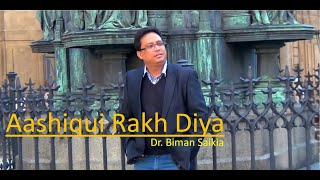 Aashiqui Rakh Diya Tera Naam: by Dr. Biman Saikia (Official HD)