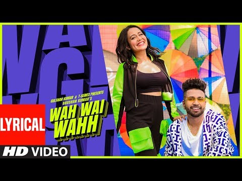 Wah Wai Wahh Lyrical  Neha Kakkar  Sukhe Muzical Doctorz  Jaani  Bhushan Kumar  New Song 2019