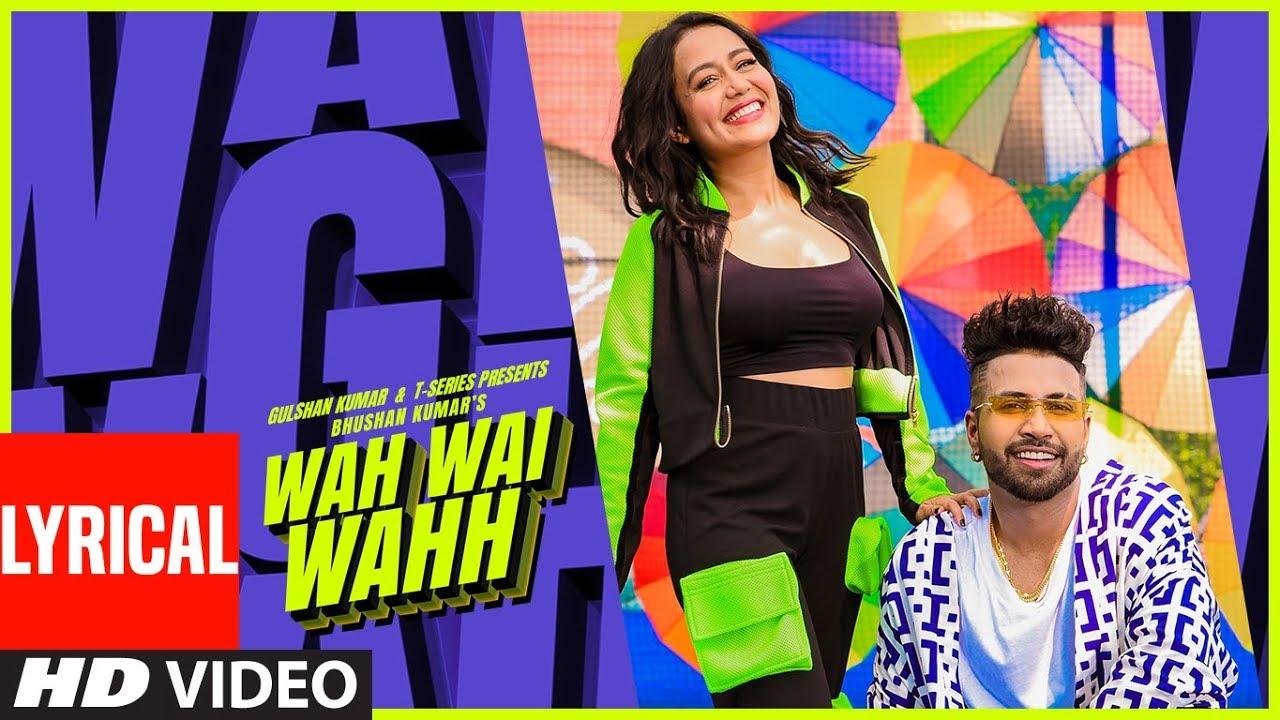 Wah Wai Wahh Lyrical | Neha Kakkar | Sukhe Muzical Doctorz | Jaani | Bhushan Kumar | New Song 2019