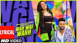 Wah-Wai-Wahh-Lyrical-Neha-Kakkar-Sukhe-Muzical-Doctorz-Jaani-Bhushan-Kumar-New-Song-2019