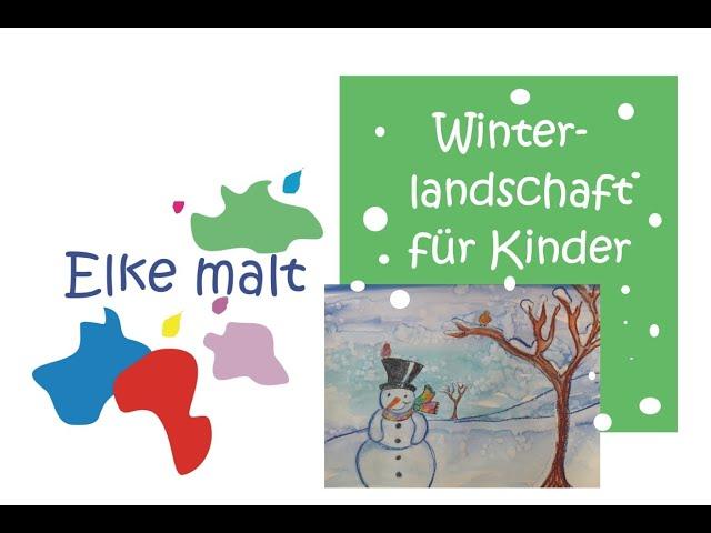 Elke malt - Winterlandschaft und Schneemann für Kinder