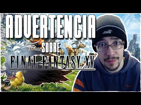 Advertencia sobre FINAL FANTASY XV