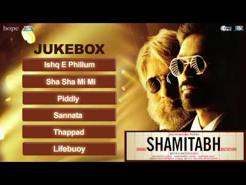 Shamitabh (Full Songs) Jukebox | Amitabh...