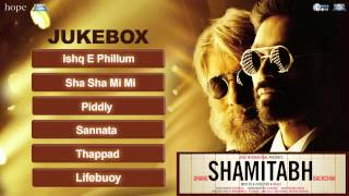 Shamitabh | Jukebox (Full Songs)