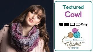 How to Crochet A Cowl: Textured Tea Cakes Cowl