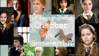 Download If Harry Potter character sing snowman ⛄️
