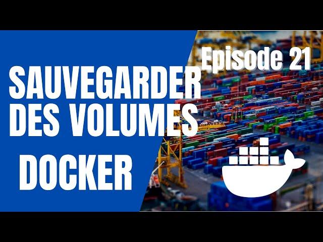 DOCKER - 21. ASTUCE : SAUVEGARDE DE VOLUMES