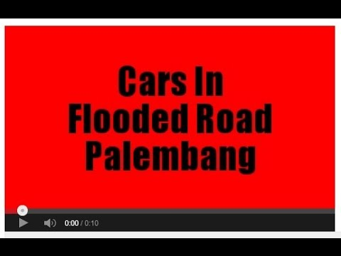 Flooded Roads Palembang - Car In Flooded Road 2015