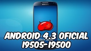 Actualizar Galaxy S4  Android 4.3 + Root y Recovery (i9505-i9500-i337M)